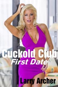 Cuckold Club - First Date
